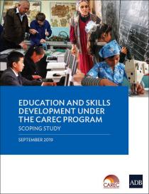 Education and Skills Development under the CAREC Program: Scoping Study