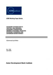 Economic Integration in CAREC Member Countries: Financing Economic Corridors and Sovereign Bonds Market cover