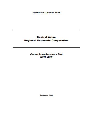 Central Asian Assistance Plan (2001-2003): Central Asian Regional Economic Cooperation