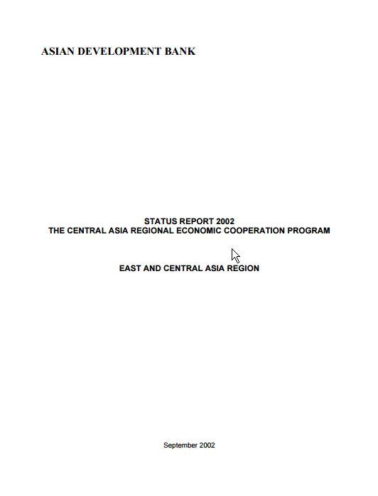 Central Asia Regional Economic Cooperation Program: Status Report 2002