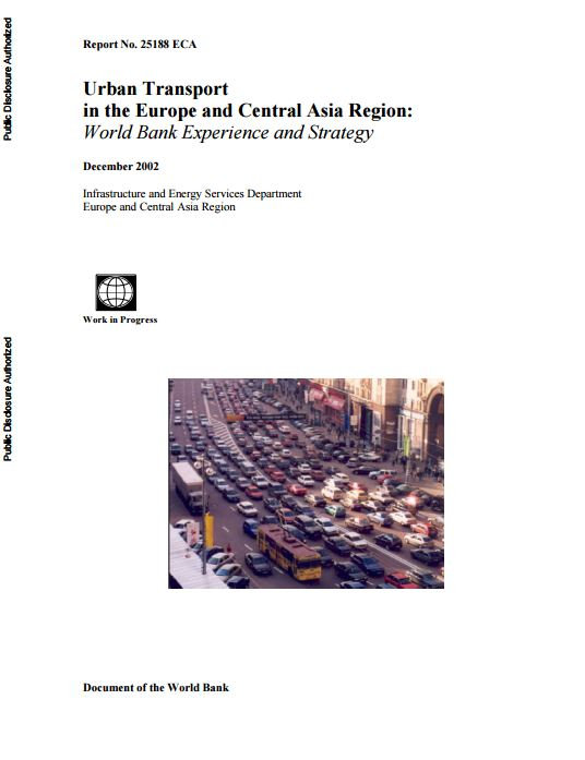 Urban Transport in the Europe and Central Asia Region: World Bank Experience and Strategy