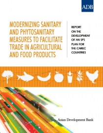 Modernizing Sanitary and Phytosanitary Measures to Facilitate Trade in Agricultural and Food Products—Report on the Development of an SPS Plan for CAREC Countries
