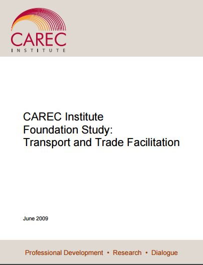 CAREC Institute Foundation Study: Transport and Trade Facilitation