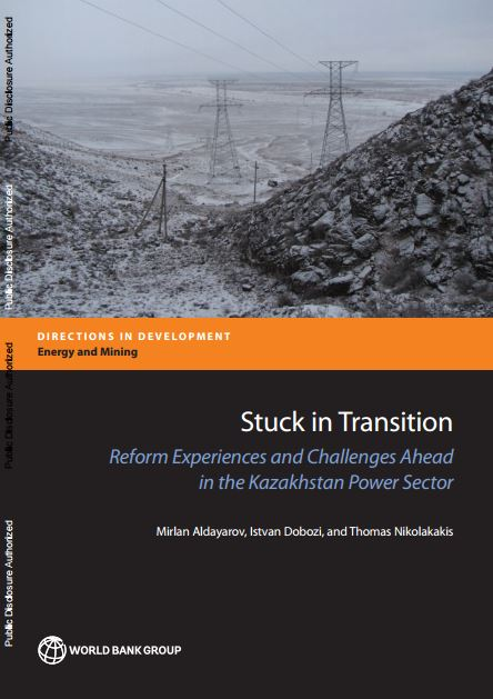 Stuck in Transition: Reform Experiences and Challenges Ahead in the Kazakhstan Power Sector