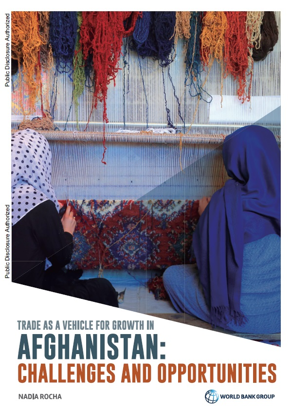 Trade as a Vehicle for Growth in Afghanistan: Challenges and Opportunities