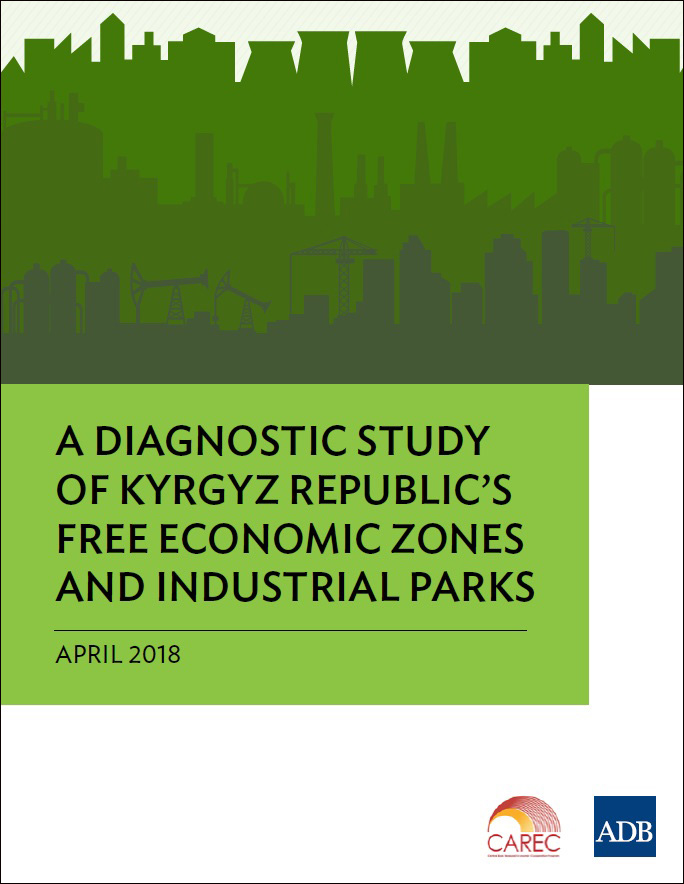 A Diagnostic Study of Kyrgyz Republic's Free Economic Zones and Industrial Parks