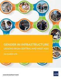 Gender in Infrastructure: Lessons from Central and West Asia