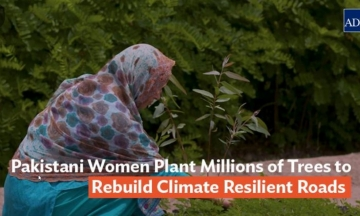 Pakistani Women Plant Millions of Trees to Rebuild Climate Resilient Roads