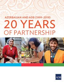 Azerbaijan and ADB (1999–2019): 20 Years of Partnership