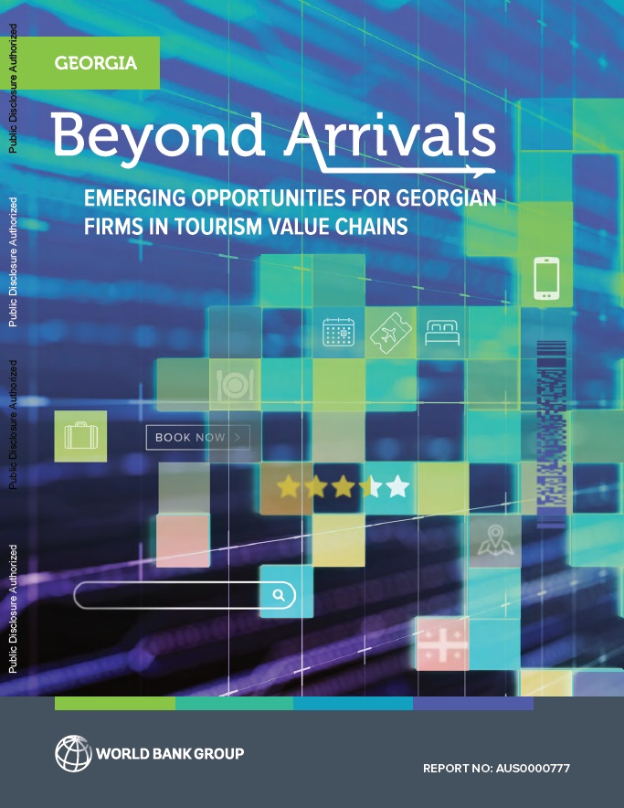 Beyond Arrivals : Emerging Opportunities for Georgian Firms in Tourism Value Chains
