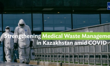 Strengthening Medical Waste Management in Kazakhstan amid COVID-19