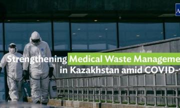 Strengthening Medical Waste Management in Kazakhstan amid COVID-19