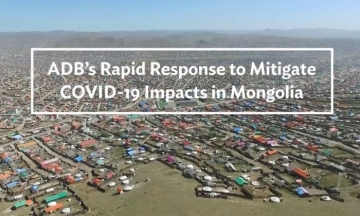 ADB's Rapid Response to Mitigate COVID-19 Impacts in Mongolia