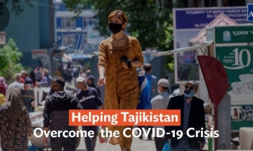 Helping Tajikistan Overcome the COVID-19 Crisis