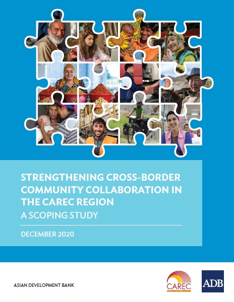Strengthening Cross-Border Community Collaboration in the CAREC Region: A Scoping Study
