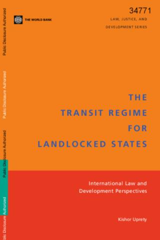 The Transit Regime for Landlocked States: International Law and Development Perspectives