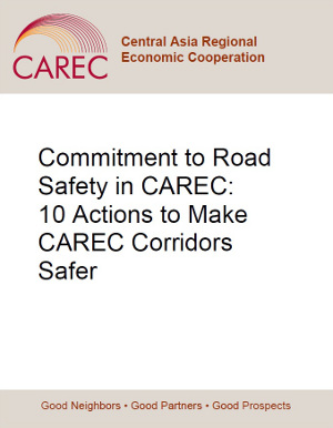 Commitment to Road Safety in CAREC: 10 Actions to Make CAREC Corridors Safer