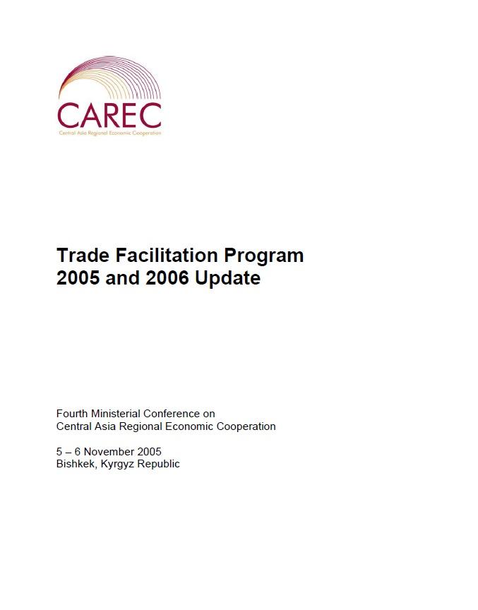 Central Asia Regional Economic Cooperation: Trade Facilitation Program 2005 and 2006 Update