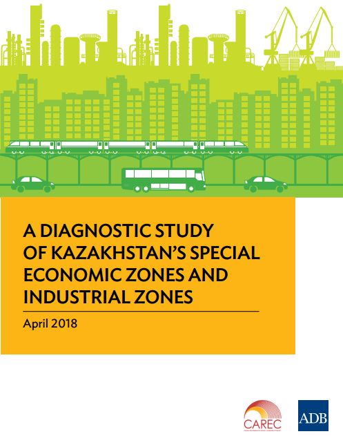 A Diagnostic Study Of Kazakhstan's Special Economic Zones And Industrial Zones