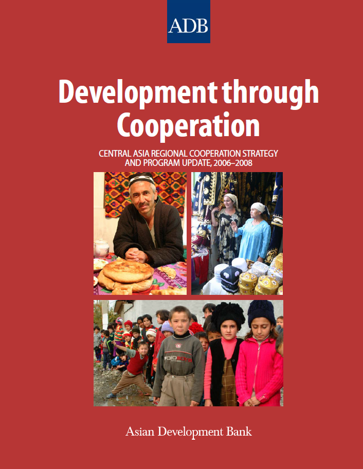 Central Asia Regional Cooperation Strategy and Program Update 2006–2008: Development through Cooperation