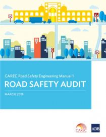 CAREC Road Safety Engineering Manual 1: Road Safety Audit