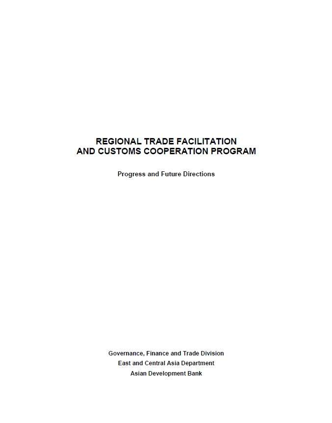 Regional Trade Facilitation and Customs Cooperation Program: Progress and Future Directions