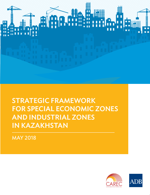 Strategic Framework for Special Economic Zones and Industrial Zones In Kazakhstan