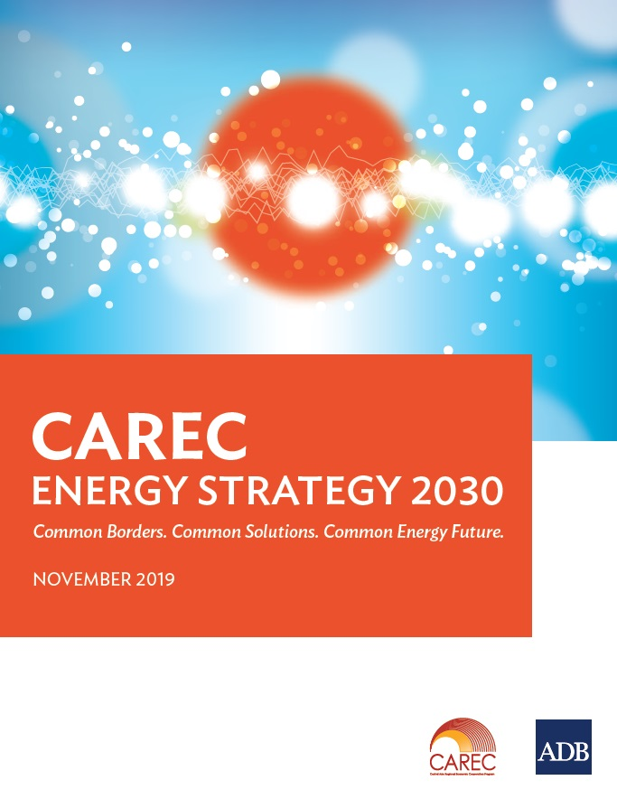 CAREC Energy Strategy 2030: Common Borders. Common Solutions. Common Energy Future.