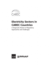 Electricity Sectors in CAREC Member Countries: A Diagnostic Review of Regulatory Approaches and Challenges