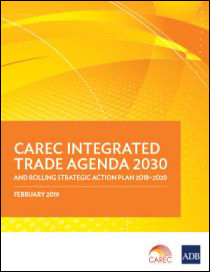 CAREC Integrated Trade Agenda 2030 and Rolling Strategic Action Plan 2018–2020