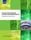Economic Corridor Development for Inclusive Asian Regional Integration: Modeling Approach to Economic Corridors