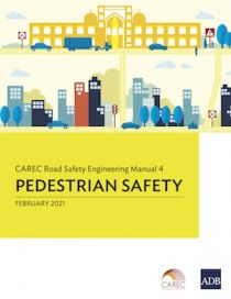 CAREC Road Safety Engineering Manual 4: Pedestrian Safety