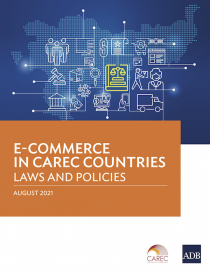 E-Commerce in CAREC Countries: Laws and Policies