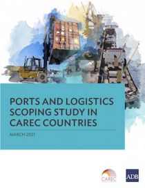 Ports and Logistics Scoping Study in CAREC Countries