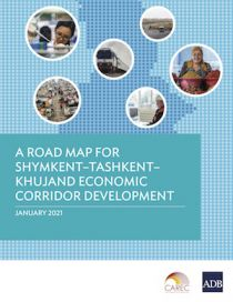 A Road Map for Shymkent–Tashkent–Khujand Economic Corridor Development