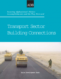 Transport Sector Building Connections: Securing Afghanistan's Future