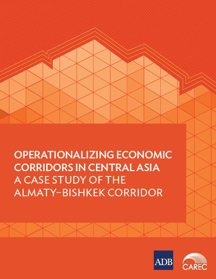 Operationalizing Economic Corridors in Central Asia: A Case Study of the Almaty-Bishkek Corridor